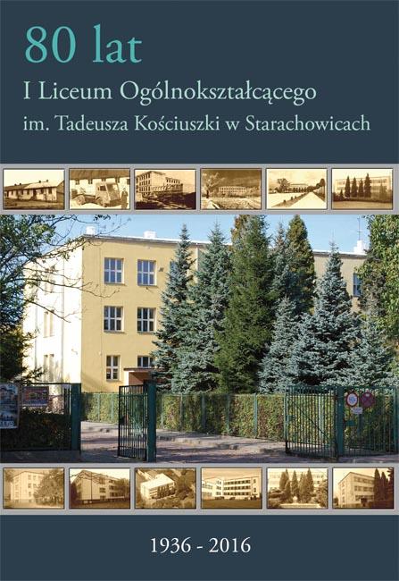 80 lat I Liceum Ogólnokształcącego w Starachowicach